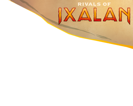 PRO TOUR RIVALS OF IXALAN