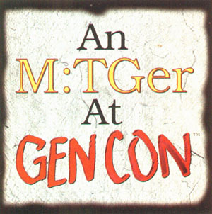 An M:TGer at Gen Con
