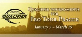 Pro Tour Prague Qualifiers -- Jan. 7-Mar. 19!