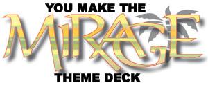 You Make the Mirage Theme Deck
